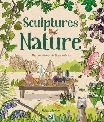 Dernières parutions sur Activités autour de la nature, Sculptures nature