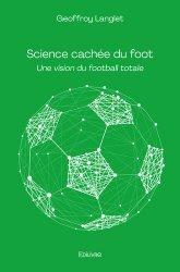 Dernières parutions sur Football, Science cachée du foot. une vision du football totale