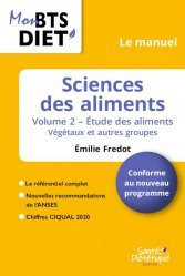 Dernières parutions sur BTS Diététique - Nutrition, Sciences des aliments, le manuel volume 2