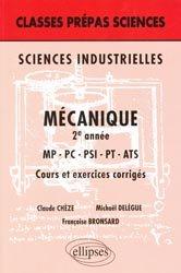 Souvent acheté avec 5 ans de problèmes corrigés de physique posés aux concours de Mines/Ponts/Centrale/Supélec CCP  MP, le Sciences industrielles Mécanique 2ème année MP - PC - PSI - PT - ATS