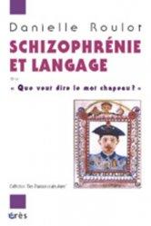 Dernières parutions dans Des travaux et des jours, Schizophrénie et langage
