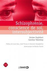 Dernières parutions sur Schizophrénie, Schizophrénie, conscience de soi, intersubjectivité