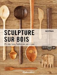 Dernières parutions sur Sculpture sur bois, Sculpture sur bois / 25 créations faciles en pas à pas