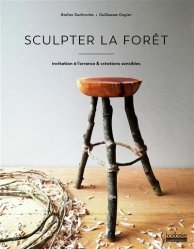 Dernières parutions sur Bricolage, Sculpter la forêt. 40 objets pour renouer avec la nature
