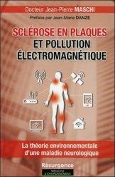 Dernières parutions dans Résurgence, Sclérose en plaques et pollution électromagnétique. La théorie environnementale d'une maladie neurologique