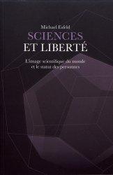 Dernières parutions sur Philosophie, histoire des sciences, Sciences et liberté. L'image scientifique du monde et le statut des personnes