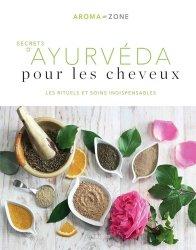 Dernières parutions sur La santé au naturel, Secrets d'ayurvéda pour les cheveux