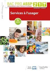 Dernières parutions sur Bac ASSP, Services à l'usager 2de, 1re, Tle Bac Pro ASSP - Livre élève - Éd. 2019