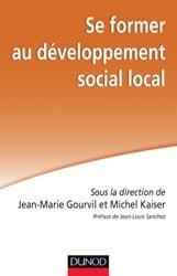 Dernières parutions dans Action sociale, Se former au développement social local