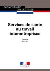 Dernières parutions sur Conventions collectives, Services de santé au travail interentreprises. IDCC : 897, 7e édition