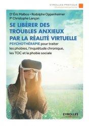 Dernières parutions sur Anxiétés et phobies, Se libérer des troubles anxieux par la réalite virtuelle