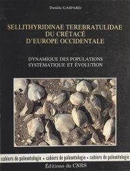 Dernières parutions dans Cahiers de Paléontologie , Sellithyridinae Terebratulidae du crétacé d'Europe Occidentale (Dynamique des populations - Systématique et Évolution)