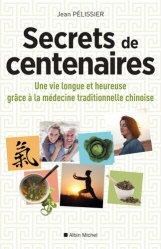 Dernières parutions sur Acupuncture - Médecine chinoise, Secrets de centenaires