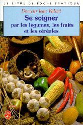 Souvent acheté avec Insectes, le Se soigner par les légumes , les fruits et les céréales