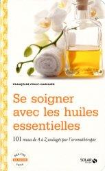 Souvent acheté avec Le choix des huiles essentielles, le Se soigner avec les huiles essentielles