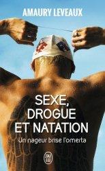 Dernières parutions dans J'ai lu Document, Sexe, drogue et natation. Un nageur brise l'omerta