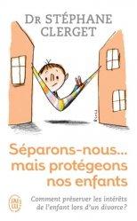 Dernières parutions sur Parents séparés, Séparons-nous... mais protégeons nos enfants