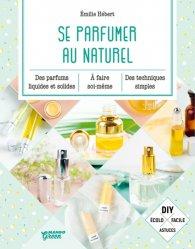 Dernières parutions dans Mango green, Se parfumer au naturel