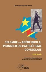 Dernières parutions sur Athlétisme, Selembe dit Abébé Bikila, pionnier de l'athlétisme congolais https://fr.calameo.com/read/005370624e5ffd8627086