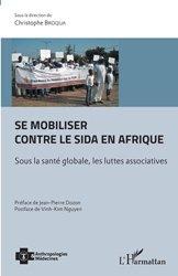 Dernières parutions dans Anthropologies et Médecines, Se mobiliser contre le sida en Afrique