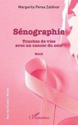 Dernières parutions sur Témoignages, Sénographie. Touches de vies avec un cancer du sein