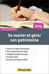 Dernières parutions sur Droit des régimes matrimoniaux, Se marier et gérer son patrimoine. Edition 2018