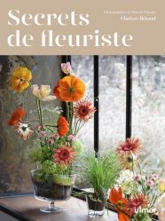 Dernières parutions sur Art floral, Secrets de fleuriste