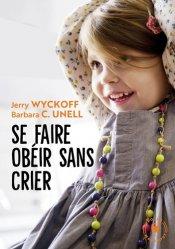 Dernières parutions dans Enfant - Education, Se faire obéir sans crier