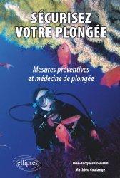 Souvent acheté avec Gestes et techniques en médecine, le Sécurisez votre plongée : mesures préventives et médecine de plongée