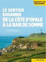 Dernières parutions sur Bretagne, Le sentier douanier de la Côte d'Opale à la Baie de Somme
