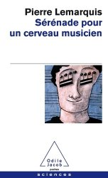 Dernières parutions dans Poches Sciences, Sérénade pour un cerveau musicien