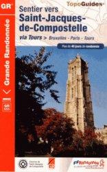 Dernières parutions dans Topo Guides GR, Sentier vers Saint-Jacques-de-Compostelle via Tours