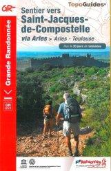 Dernières parutions sur Saint-Jacques-de-Compostelle, Sentier vers Saint-Jacques-de-Compostelle : Arles - Toulouse