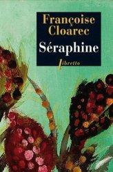 Dernières parutions dans Libretto, Séraphine. La vie rêvée de Séraphine de Senlis