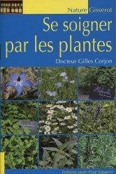 Souvent acheté avec Dictionnaires les plantes médicinales et vénéneuses de France, le Se soigner par les plantes