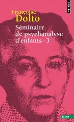 Dernières parutions sur Dolto, Séminaire de psychanalyse d'enfants3