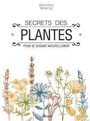 Souvent acheté avec Plantes médicinales de France, le Secrets des plantes / pour se soigner naturellement : 250 plantes, 230 recettes