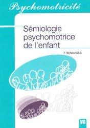 Souvent acheté avec Psychomotricité, le Sémiologie psychomotrice de l'enfant