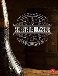 Souvent acheté avec Les assemblages des ossatures et charpentes en bois, le Secrets de brasseur - Réussir sa bière maison