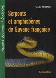 Souvent acheté avec Le Flamant rose,  ambassadeur des zones humides, le Serpents et amphisbènes de Guyane française