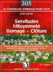 Dernières parutions dans Conseiller juridique pour tous, Servitudes, mitoyenneté, bornage, clôture. 11e édition