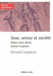 Dernières parutions dans Etre et conscience, Sexe, amour et société. Boiter sans doute, danser toujours