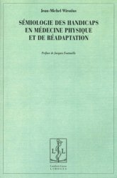 Dernières parutions sur Pathologies motrices, Sémiologie des handicaps en médecine physique et de réadaptation