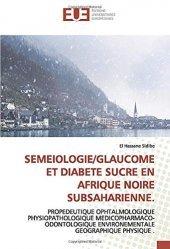 Dernières parutions sur Ophtalmologie, Seméiologie/glaucome et diabète sucré en Afrique noire subsaharienne