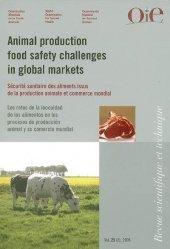 Dernières parutions dans Revue scientifique et technique, Sécurité sanitaire des aliments issus de la production animale et commerce mondial