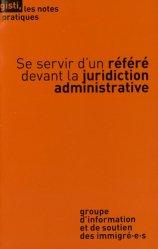 Dernières parutions dans Les notes pratiques, Se servir d'un référé devant la juridiction administrative