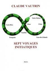 Dernières parutions sur Récits de voyages-explorateurs, Sept voyages initiatiques