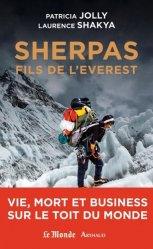 Dernières parutions dans La traversée des mondes, Sherpas, fils de l'Everest vie, mort et business sur le toit du monde