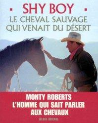 Shy Boy Le cheval sauvage qui venait du désert