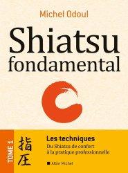 Dernières parutions sur Shiatsu, Shiatsu fondamental - Tome 1